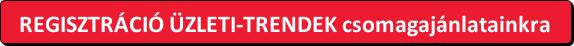 button_regisztracio-uzleti-trendek-csomagajanlatainkra (1)